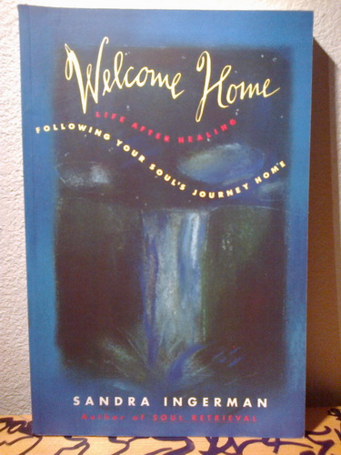 WELCOME HOME FOLLOWING YOUR SOUL'S JOURNEY HOME