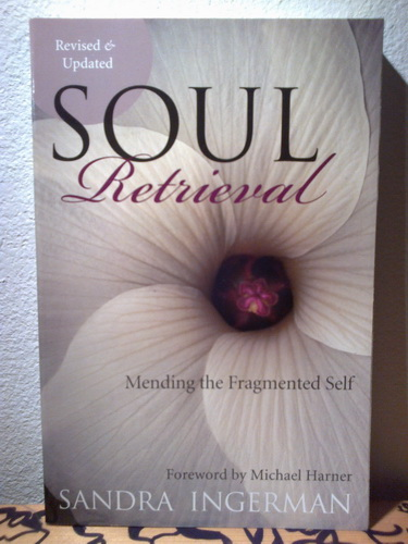 SOUL RETRIEVAL Mending the Fragmented Self