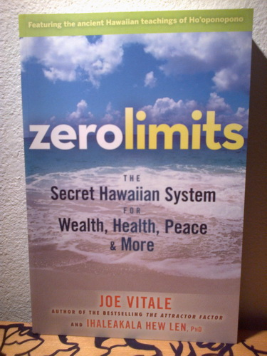 ZEROLIMITS The Secret Hawaiian System for Wealth, Health, Peace & More