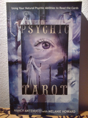 PSYCHIC TAROT Using Your Natural Abilities to Read the Cards