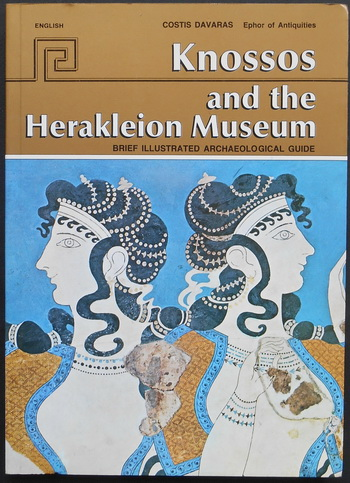 KNOSSOS and the HERAKLEION MUSEUM Brief illustrated archaeological guide