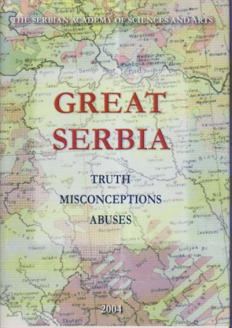 GREAT SERBIA / Truth, Misconceptions, Abuses