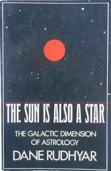THE SUN IS ALSO A STAR The galactic dimension of astrology