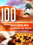 100 najlepših nacionalnih parkova na svetu : putovanje preko pet kontinenata : Hans-Joakim Nojbert, Vinfred Mas