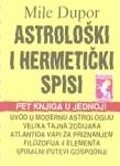 Astrološki i hermetički spisi : Mile Dupor