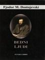 Bedni ljudi : Fjodor Mihajlovič Dostojevski