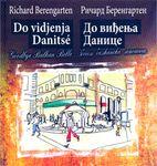Do viđenja, Danice - zbogom balkanska lepotice : Do vidjenja Danitsé - goodbye Balkan belle : Ričard Berengarten