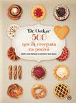 Dr Oetker 500 novih recepata za peciva : slatke i slane đakonije za početnike i stare kuvare