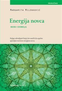 Energija novca - Reiki izobilja : Margarita Milenković