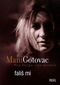 Fališ mi - prva knjiga (zima-proljeće) : autobiografski roman : Mani Gotovac