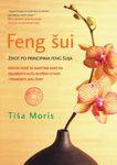 Feng šui - život po principima feng šuija : Tiša Moris