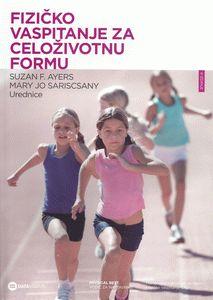 Fizičko vaspitanje za celoživotnu formu - vodič za nastavnike : Mary Jo Sariscsany, Suzan F. Ayers