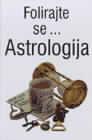 Folirajte se... Astrologija i proricanje sudbine : Aleksandar Re