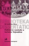 Folklorno nasleđe u turizmu Vojvodine : Anđelija Ivkov