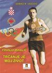 Franjo Mihalić - trčanje je moj život : Danko Vasović