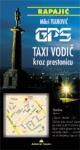 GPS - Taxi vodič kroz prestonicu : Miloš Ivanović