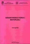 Građevinska fizika i materijali : Naučno-stručni skup - Monografija