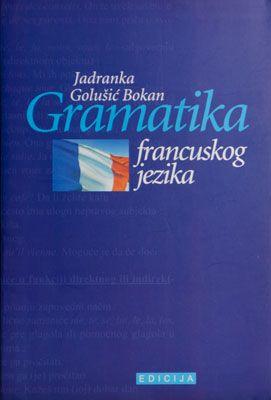 Gramatika francuskog jezika : Bokan Jadranka Golušić