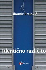 Identično različito : Tihomir Brajović