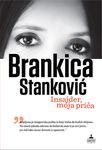 Insajder, moja priča : Brankica Stanković