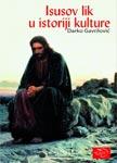 Isusov lik u istoriji kulture : Darko Gavrilović