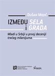 Između sela i grada - mladi u Srbiji u prvoj deceniji trećeg milenijuma : Dušan Mojić