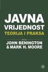 Javna vrijednost : teorija i praksa : Mark H. Moore, John Benington