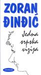 Jedna srpska vizija : Zoran Đinđić