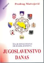 Jugoslavenstvo danas : Pitanje kulture: šta je ostalo danas od jugoslavenstva? : Predrag Matvejević