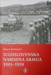 Jugoslovenska narodna armija 1945-1959 : Bojan B. Dimitrijević