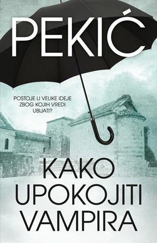 Kako upokojiti vampira : Borislav Pekić
