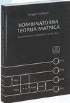 Kombinatorna teorija matrica - sa primenama u elektrotehnici, hemiji i fizici : Dragoš Cvetković
