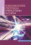 Komunikacioni protokoli prepletenih slojeva : Zoran Veličković, Milojko Jevtović