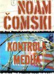 Kontrola medija - spektakularna dostignuća propagande : Noam Čomski