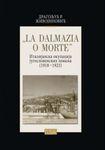 La Dalmazia o morte - italijanska okupacija jugoslovenskih zemalja 1918-1923. godine : Dragoljub R. Živojinović