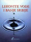 Lekovite vode i banje Srbije : grupa autora