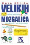 Mala knjiga velikih mozgalica : 517 načina rastezanja, razmrdavanja i razvijanja mozga : Ivan Moskovič