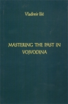 Mastering the past in Vojvodina