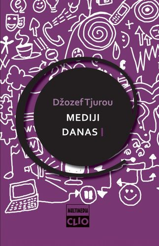 Mediji danas I : uvod u masovne komunikacije : Džozef Tjurou