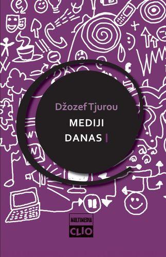Mediji danas II : uvod u masovne komunikacije : Džozef Tjurou