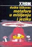 Metafore u mišljenju i jeziku : Duška Klikovac