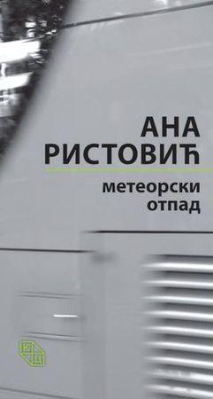 Meteorski otpad : Ana Ristović