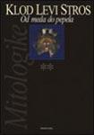Mitologike 2 - Od meda do pepela : Klod Levi-Stros