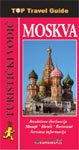 Moskva Top Travel Guide