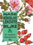 Naše neškodljive lekovite biljke : Vlastimir Stamenković