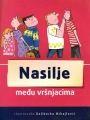 Nasilje među vršnjacima : Dijana Popović, Maja Ivanović, Ljiljana Janković