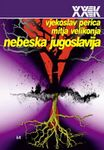 Nebeska Jugoslavija : interakcija političkih mitologija i pop-kulture : Vjekoslav Perica, Mitja Velikonja