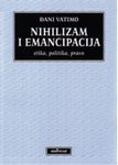 Nihilizam i emancipacija : etika, politika, pravo : Đani Vatimo