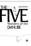 Pet dunavskih čuda / The Five Wonders of the Danube