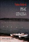 Pisac izdaleka : Vladan Matijević